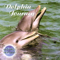 Nature's Rhythms: Dolphin Journey CD