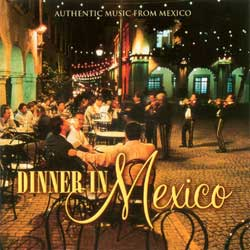Dinner in Mexico CD