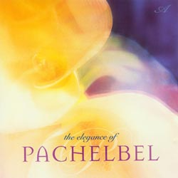 The Elegance of Pachelbel CD