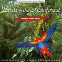 Sounds of the Earth: Birds in the Rainforest CD