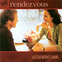 Rendezvous: Jazz for Intimate Dining CD