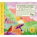 Songbird Sunrise and Thunderstorm 2 CD Set