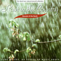 Sounds of the Earth: Rain in the Country CD